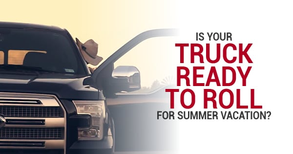 Is Your Truck Ready To Roll For Summer Vacation?